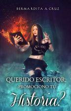 Querido escritor, ¿promociono tu historia? by Bermardita