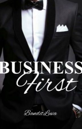 Business First by BanditLuva
