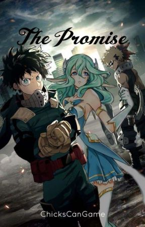 The promise (A Boku No Hero fanfic/Izuku Midorya x OC) - The