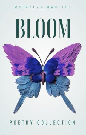bloom~ short lines and thoughts (✓) by simplysimwrites