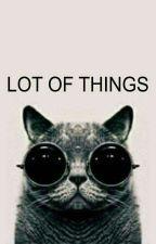 Lot of things by SebbyAkiya