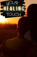 Your Healing Touch by roccsy