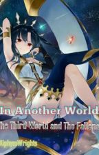 In Another World: The Third World and The Fallens by allenregala11