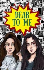 Dear To Me. [Camren   Intersexual] by Alice_MPR