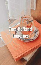 Tom Holland Imagines  by quackson_klaxon_