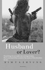 Husband or lover?   زوج ام عشيق ؟ by taesqueen_