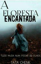 A Floresta Encantada  by TataChenck16
