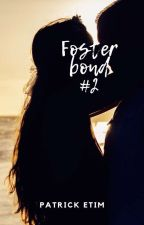 FOSTER BOND # BOOK 2 (COMPLETED) by Patrickdechess