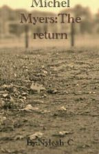 Michel Myers:the return by NyleahC2