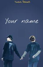 Your name -Taegi. by Tinaris_Yellow01