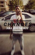 C H A N G E S - NBA YOUNGBOY FANFIC by PerxctCurlsz