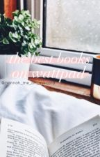 the best books on wattpad by hannah_me_an_auxcord
