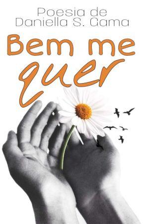 Poesia Bem me quer  by DaniellaeKenzi