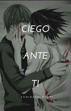 Ciego Ante Ti by YaoiHardLover7