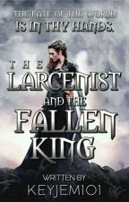 The Larcenist And The Fallen King by Keyjem101