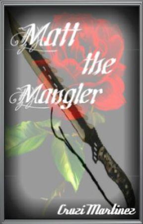 Matt the Mangler by HuggingTheJellyfish