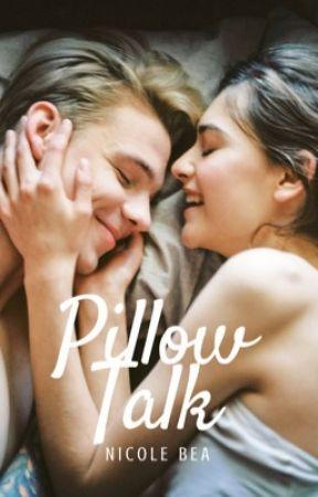 Pillow Talk | ✓ by morningtides