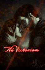 Ad Victoriam by FandomGirl74