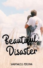 Beautiful Disaster by ShadowlessPersona