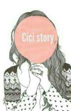Cici story by RaizaSalsabila16