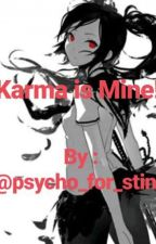 Karma is Mine! by psycho_for_sting
