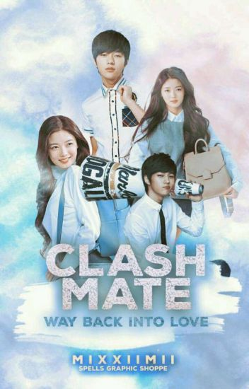 ClashMate2:Way Back Into Love[COMPLETE]
