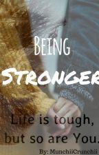 | Being Stronger | by munchiicrunchii