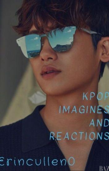 KPOP Imagines and Reactions - ❤︎ℰ𝓇𝒾𝓃❤︎ - Wattpad