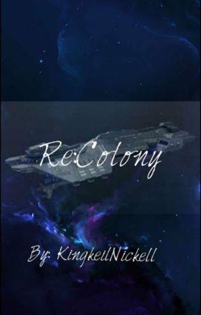 re:Colony by kingkiellNickiell