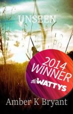 Unseen (Watty Winner) ✔ by amberkbryant