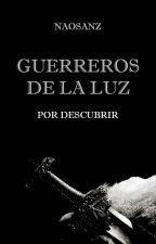 """Guerreros de la Luz - """"Por descubrir"""" by naosanz_"""
