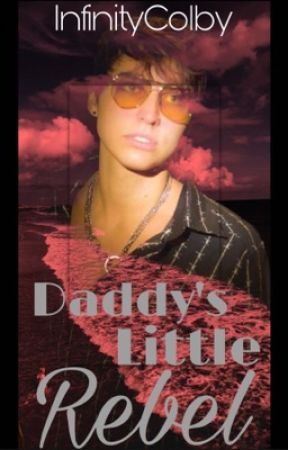 daddy's little rebel → colby brock  by InfinityColby