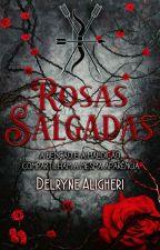 Rosas Salgadas by Chuyahiro