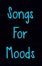 Songs For Moods by minorandmajor