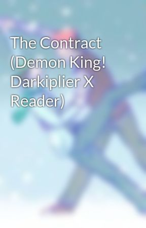 The Contract (Demon King! Darkiplier X Reader) by NamelessVoice234