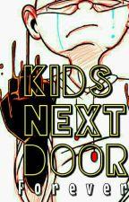 Kids Next Door forever by BoomChan