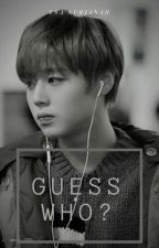Guess Who? || 99line's by EsaNurjanah16