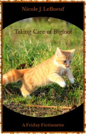 Taking Care of Bigfoot (excerpt) by NicoleJLeBoeuf