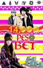 14000 Peso Bet by aBeautifuLwRiter95
