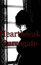 Heartbreak Surrogate  by Aryanda_m