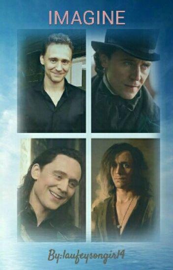 IMAGINE (Loki, Adam, Tom, Thomas Sharpe) one shot - laufeysongirl4
