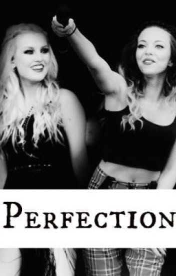 Perfection [Jerrie Fanfiction]