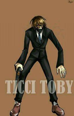 Ticci Toby x Reader ( Ticci Ticci)