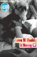 Love ni Daddy si Nanny by hushkill_trap24