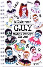 G.U.Y. 》MAGCON《 Book #1 [ PAUSADA TEMPORALMENTE] by MGMunoz