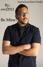 Be Mine! Part 1 by owl2011