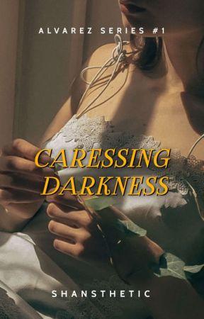 Caressing Darkness ( Alvarez Series ) by shansthetic