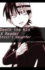 ||Stein's daughter||Death the Kid x Reader|| by redhoodedfigure