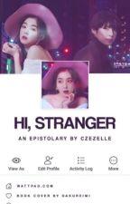 Hi, Stranger (Hi Series #1) by czezelle