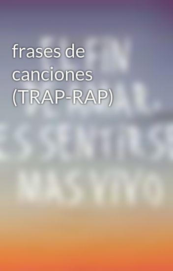 Frases De Canciones Trap Rap Luuuu Wattpad